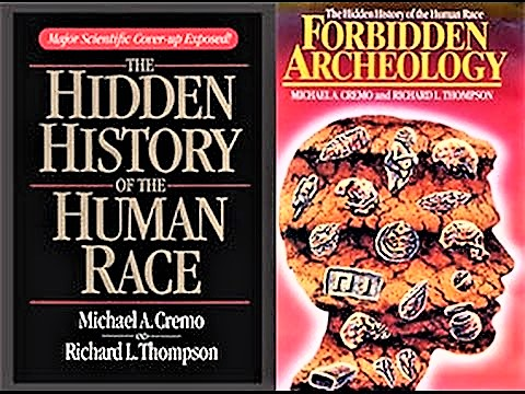 Forbidden Archeology: The Hidden History of the Human Race by Michael A. Cremo and Richard L. Thompson